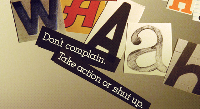 don't complain: take action or shut up poster series